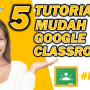 tutorial mudah google classroom